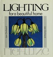 Cover of: Lighting for a beautiful home | Jan Orchard