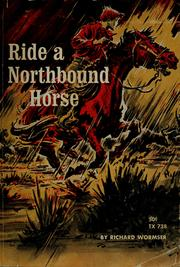 Cover of: Ride a northbound horse | Richard Wormser