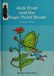 Cover of: Jack Frost and the magic paint brush | Kathy Darling
