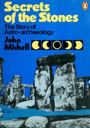 Cover of: Secrets of the stones | John F. Michell