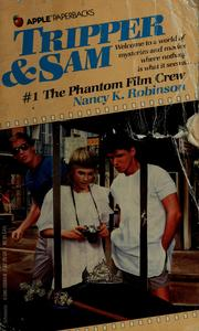 Cover of: The phantom film crew | Nancy K. Robinson