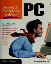 Cover of: How to do everything with your PC | Robert Cowart