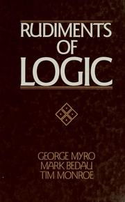 Cover of: Rudiments of logic | George Myro