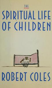 Cover of: The spiritual life of children | Coles, Robert.