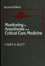 Cover of: Monitoring in anesthesia and critical care medicine | edited by Casey D. Blitt.