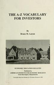 Cover of: The A-Z vocabulary for investors | Bruno M. Larsen
