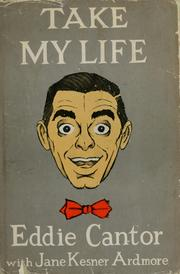 Cover of: Take my life | Eddie Cantor