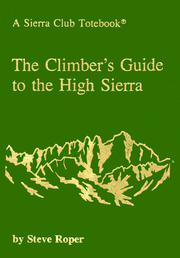 Cover of: The Climber's Guide to the High Sierra (A Sierra Club Totebook)