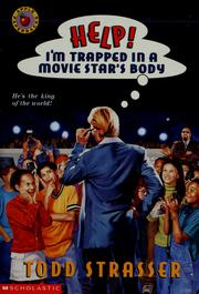 Cover of: Help! I'm Trapped in a Movie Star's Body (Help! I'm Trapped) | Todd Strasser