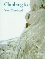 Cover of: Climbing ice | Yvon Chouinard