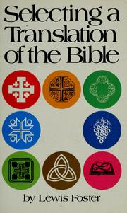 Cover of: Selecting a translation of the Bible by Lewis Foster