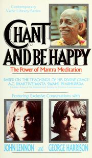 Cover of: Chant and be happy by A. C. Bhaktivedanta Swami Prabhupāda