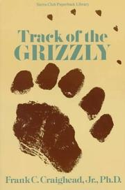Cover of: Track of the Grizzly | Frank C. Craighead Jr.