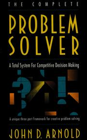 Cover of: The complete problem solver | John D. Arnold
