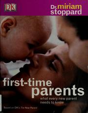 Cover of: First time parents | Stoppard, Miriam.