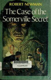 Cover of: The case of the Somerville secret | Robert Newman