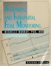 Cover of: Antepartal and Intrapartal Fetal Monitoring (2nd Edition) | Michelle Murray
