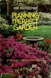 Cover of: Good housekeeping planning the perfect garden | Bailey, Ralph