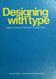 Cover of: Designing with type by Craig, James