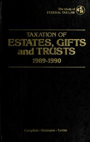 Cover of: Taxation of estates, gifts and trusts, 1989-1990 | Regis W. Campfield
