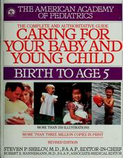 Cover of: Caring for your baby and young child | Steven P. Shelov ... [et al.].