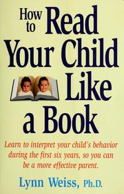 Cover of: How to read your child like a book | Lynn Weiss