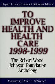 To improve health and health care, 1998-1999