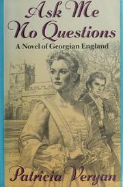 Cover of: Ask me no questions by Patricia Veryan