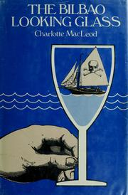 Cover of: The Bilbao looking glass | Charlotte MacLeod