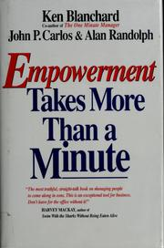 Empowerment takes more than a minute by Kenneth H. Blanchard
