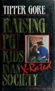 Cover of: Raising PG kids in an X-rated society | Tipper Gore