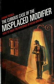 Cover of: The Curious Case of the Misplaced Modifier | Bonnie Trenga