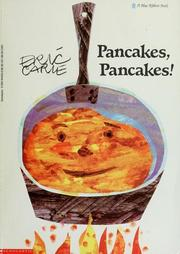 Cover of: Pancakes, pancakes! | Eric Carle