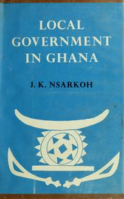 Cover of: Local government in Ghana | J. K. Nsarkoh