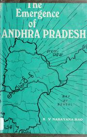 The emergence of Andhra Pradesh by K. V. Narayana Rao