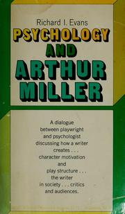 Cover of: Psychology and Arthur Miller by Richard I. Evans
