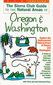 Cover of: The Sierra Club Guide to the Natural Areas of Oregon and Washington (Sierra Club Guides to the Natural Areas of the United States) | Jane Greverus Perry