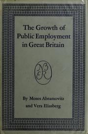 Cover of: The growth of public employment in Great Britain | Moses Abramovitz