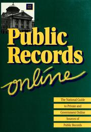 Cover of: Public Records Online: The National Guide to Private and Government Online Sources of Public Records (Public Records Online: The National Guide to Private ... Government Online Sources of Public Records) |