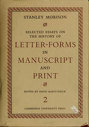 Cover of: Selected essays on the history of letter-forms in manuscript and print by Stanley Morison