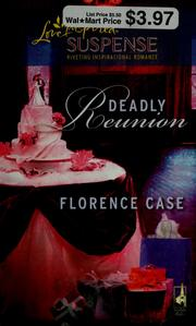 Cover of: Deadly reunion | Florence Case