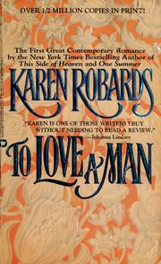 Cover of: To love a man | Karen Robards
