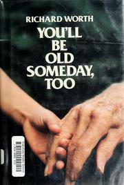 Cover of: You'll be old someday, too | Richard Worth