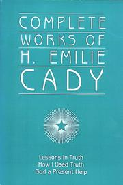 Cover of: Complete Works of H. Emilie Cady