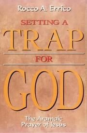 Cover of: Setting a trap for God: the Aramaic prayer of Jesus