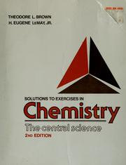 Cover of: Solutions to exercises in Chemistry, the central science | Theodore L. Brown