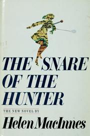 Cover of: The snare of the hunter | Helen MacInnes