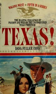 Cover of: Texas! by Dana Fuller Ross