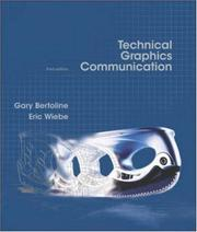 Cover of: Technical Graphics Communication, 3rd edition | Gary Robert Bertoline