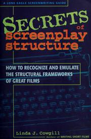 Cover of: Secrets of screenplay structure | Linda J. Cowgill